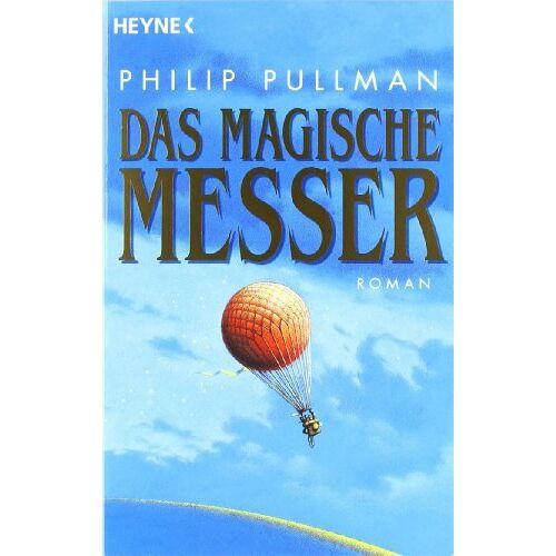Philip Pullman - Das Magische Messer - Preis vom 18.06.2021 04:47:54 h
