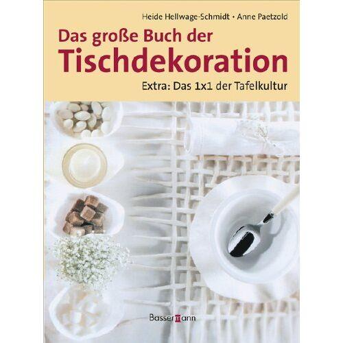 Anne Paetzold - Das große Buch der Tischdekoration - Preis vom 11.10.2021 04:51:43 h