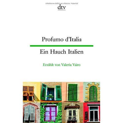 Valeria Vairo - Profumo d'Italia Ein Hauch Italien: Kleine Geschichten - Preis vom 13.09.2021 05:00:26 h