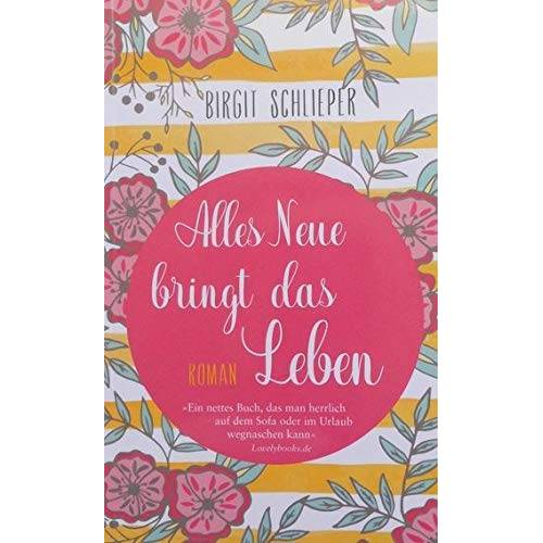Birgit Schlieper - Alles Neue bringt das Leben - Preis vom 16.06.2021 04:47:02 h
