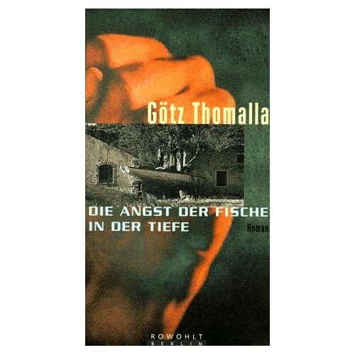 Götz Thomalla - Die Angst der Fische in der Tiefe - Preis vom 03.05.2021 04:57:00 h
