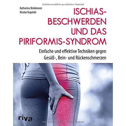 Nicolai Napolski - Ischiasbeschwerden und das Piriformis-Syndrom: Einfache und effektive Techniken gegen Gesäß-, Bein- und Rückenschmerzen - Preis vom 22.06.2021 04:48:15 h