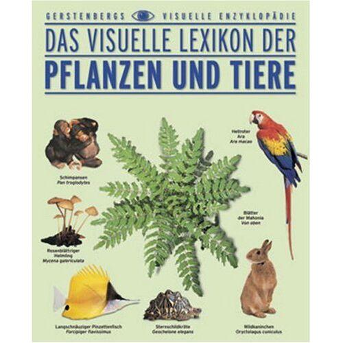 - Das visuelle Lexikon der Pflanzen und Tiere - Preis vom 14.06.2021 04:47:09 h