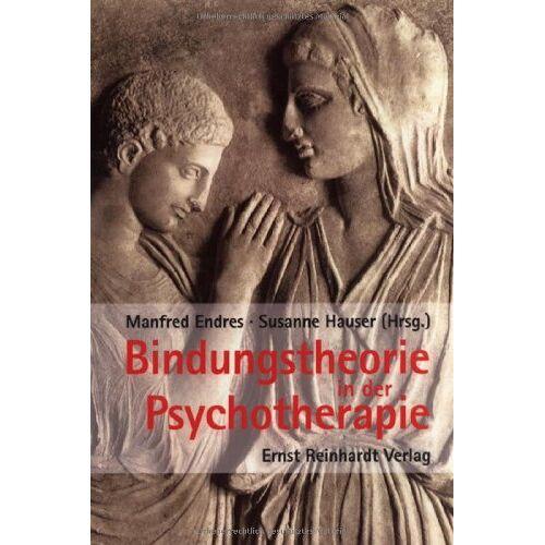 Manfred Endres - Bindungstheorie in der Psychotherapie - Preis vom 10.10.2021 04:54:13 h
