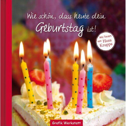 Hans Kruppa - Wie schön, dass heute dein Geburtstag ist!: Mit Texten von Hans Kruppa - Preis vom 17.06.2021 04:48:08 h