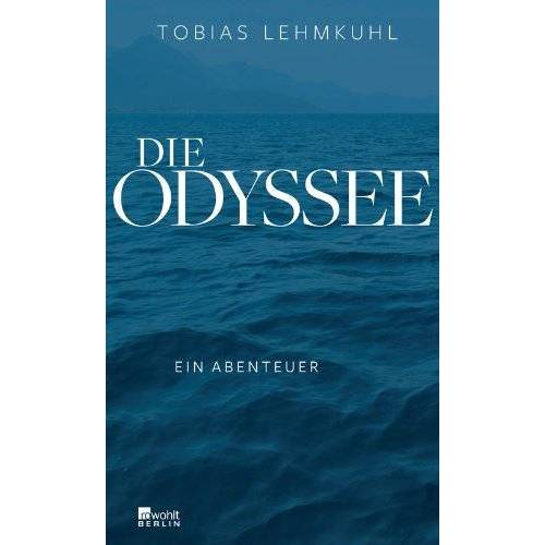 Tobias Lehmkuhl - Die Odyssee: Ein Abenteuer - Preis vom 18.06.2021 04:47:54 h
