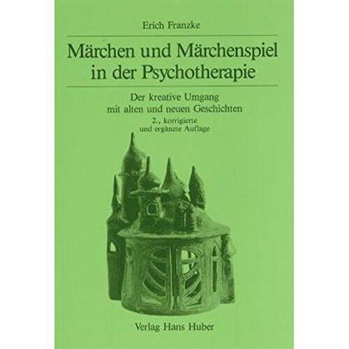 Erich Franzke - Märchen und Märchenspiel in der Psychotherapie: Der kreative Umgang mit alten und neuen Geschichten - Preis vom 14.10.2021 04:57:22 h