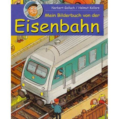 Norbert Golluch - Mein Bilderbuch von der Eisenbahn - Preis vom 20.06.2021 04:47:58 h