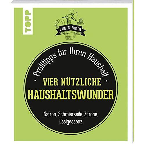 Isabelle Louet - Nützliche Haushaltswunder (Zauberfrisch): Profitipps für Ihren Haushalt: Natron, Schmierseife, Essig, Zitrone & Co. - Preis vom 20.09.2021 04:52:36 h