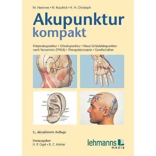 Michael Hammes - Akupunktur kompakt: Körperakupunktur - Ohrakupunktur - Neue Schädelakupunktur nach Yamamoto (YNSA) - Therapiekonzepte - Gesellschaften - Preis vom 02.08.2021 04:48:42 h