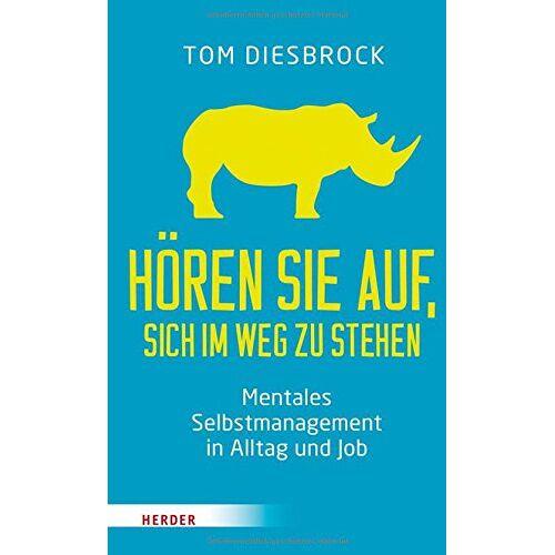 Tom Diesbrock - Hören Sie auf, sich im Weg zu stehen: Mentales Selbstmanagement in Alltag und Job - Preis vom 01.08.2021 04:46:09 h