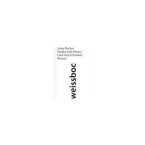 Becker Wodka und Messer: Lied vom Ertrinken - Preis vom 09.06.2021 04:47:15 h