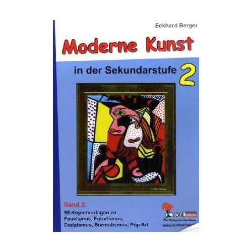 Eckhard Berger - Moderne Kunst / Band 2: Symbolismus, Futurismus, Dadaismus, Surrealismus, Pop Art - Preis vom 09.06.2021 04:47:15 h