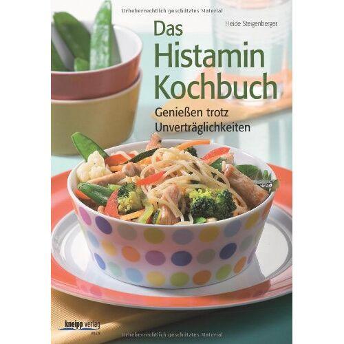 Heide Steigenberger - Das Histamin-Kochbuch: Genießen trotz Unverträglichkeiten - Preis vom 12.06.2021 04:48:00 h