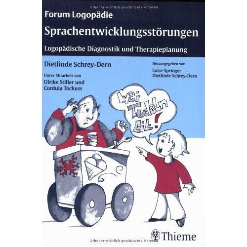 Dietlinde Schrey-Dern - Sprachentwicklungsstörungen: Logopädische Diagnostik und Therapieplanung - Preis vom 19.06.2021 04:48:54 h