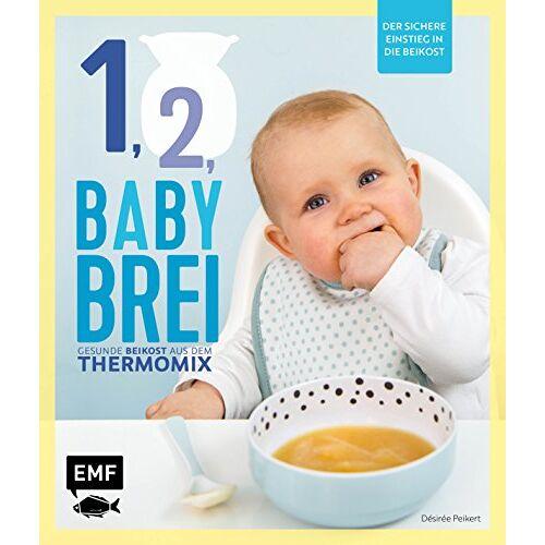 Désirée Peikert - Eins, zwei, Babybrei - Der sichere Einstieg in die Beikost: Gesunde Beikost aus dem Thermomix - Preis vom 23.09.2021 04:56:55 h