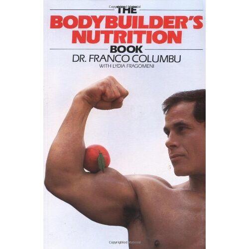 Franco Columbu - The Bodybuilder's Nutrition Book - Preis vom 22.06.2021 04:48:15 h