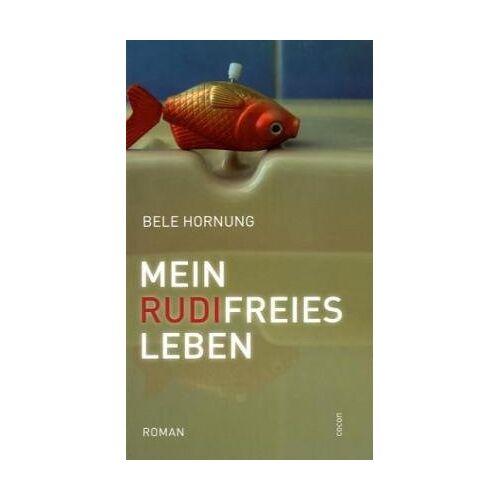 Bele Hornung - Mein Rudi-freies Leben - Preis vom 16.06.2021 04:47:02 h