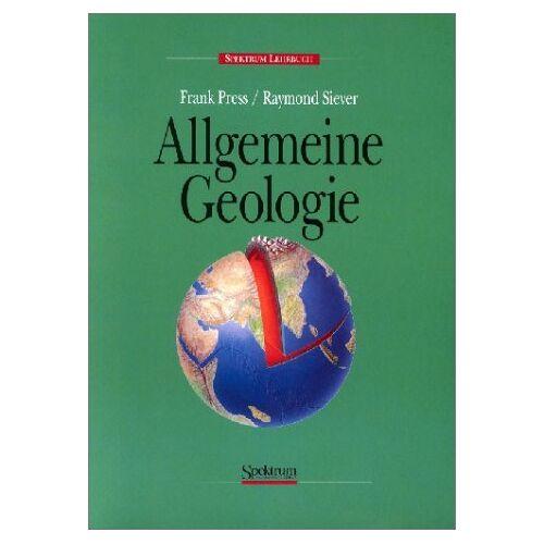 Frank Press - Allgemeine Geologie: Eine Einführung - Preis vom 30.07.2021 04:46:10 h