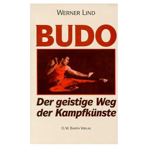 Werner Lind - Budo. Der geistige Weg der Kampfkünste - Preis vom 19.06.2021 04:48:54 h