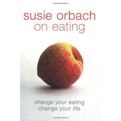 Susie Orbach - Susie Orbach on Eating - Preis vom 16.06.2021 04:47:02 h