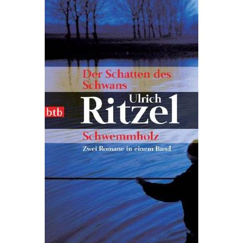 Ulrich Ritzel - Der Schatten des Schwans/Schwemmholz: Zwei Romane in einem Band - Preis vom 18.06.2021 04:47:54 h