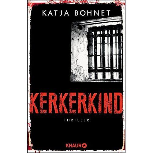 Katja Bohnet - Kerkerkind: Thriller - Preis vom 11.06.2021 04:46:58 h
