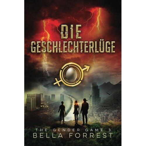 Bella Forrest - The Gender Game 3: Die Geschlechterlüge (The Gender Game: Machtspiel der Geschlechter) - Preis vom 20.06.2021 04:47:58 h