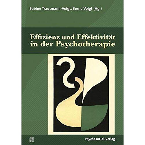 Sabine Trautmann-Voigt - Effizienz und Effektivität in der Psychotherapie (Therapie & Beratung) - Preis vom 23.09.2021 04:56:55 h