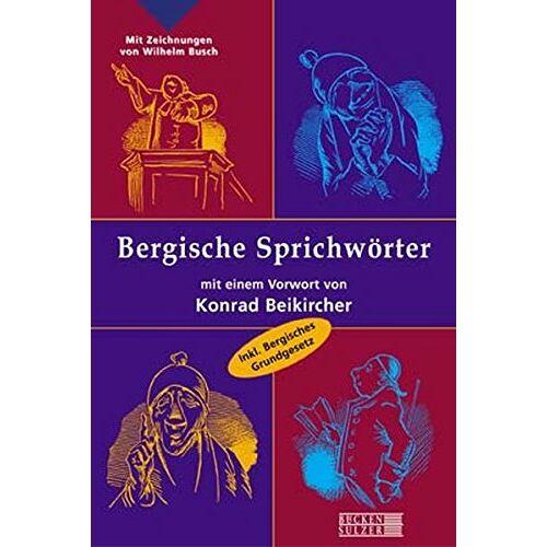 - Bergische Sprichwörter: Inklusives Bergisches Grundgesetz und Lexikon bergischer Schimpfwörter - Preis vom 09.06.2021 04:47:15 h