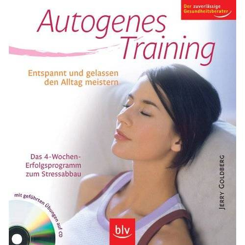 Jerry Goldberg - Autogenes Training: Entspannt und gelassen den Alltag meistern. Das 4-Wochen-Erfolgsprogramm zum Stressabbau - Preis vom 23.07.2021 04:48:01 h