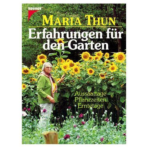Maria Thun - Erfahrungen für den Garten. Aussaattage, Pflanzzeiten, Erntetage - Preis vom 23.07.2021 04:48:01 h