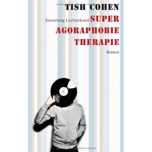 Tish Cohen - Super Agoraphobie-Therapie: Roman - Preis vom 15.10.2021 04:56:39 h