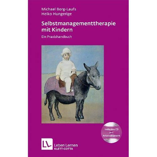 Michael Borg-Laufs - Selbstmanagementtherapie mit Kindern: Ein Praxishandbuch - Preis vom 22.09.2021 05:02:28 h