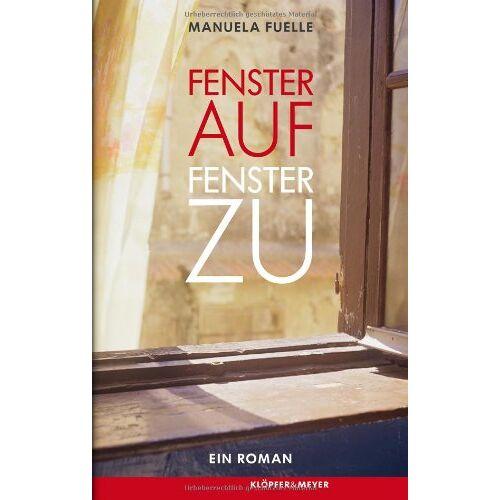 Manuela Fuelle - Fenster auf, Fenster zu. - Ein Roman - Preis vom 14.06.2021 04:47:09 h