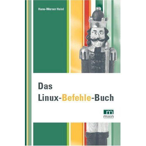 Hans-Werner Heinl - Das Linux-Befehle-Buch - Preis vom 20.06.2021 04:47:58 h
