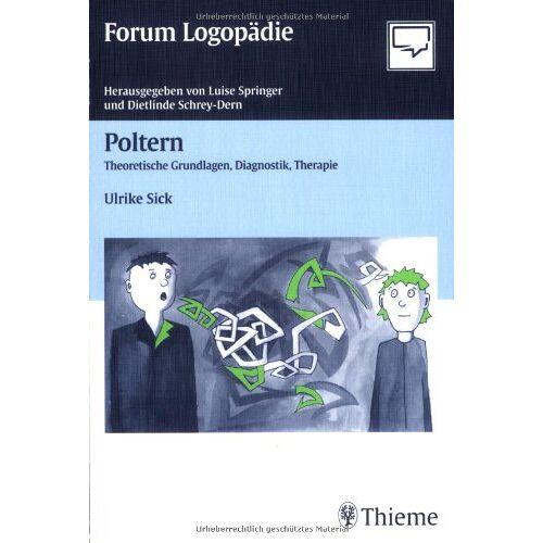Ulrike Sick - Poltern: Theoretische Grundlagen, Diagnostik und Therapie - Preis vom 02.08.2021 04:48:42 h