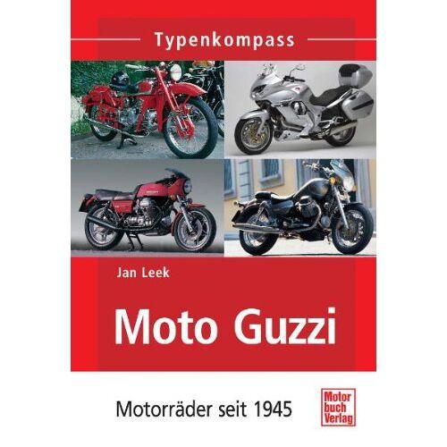 Jan Leek - Moto Guzzi: Motorräder seit 1945 (Typenkompass) - Preis vom 24.07.2021 04:46:39 h
