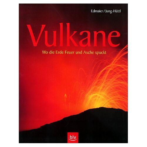 Edmaier, Bernhard/Angelika Jung-Hüttl - Vulkane - Preis vom 12.06.2021 04:48:00 h