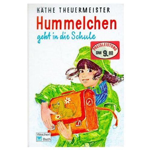 Käthe Theuermeister - Hummelchen, Bd.2, Hummelchen geht in die Schule - Preis vom 21.06.2021 04:48:19 h