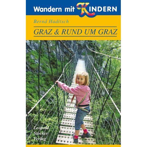 Bernd Haditsch - Wandern mit Kindern Graz & Rund um Graz - Preis vom 26.07.2021 04:48:14 h