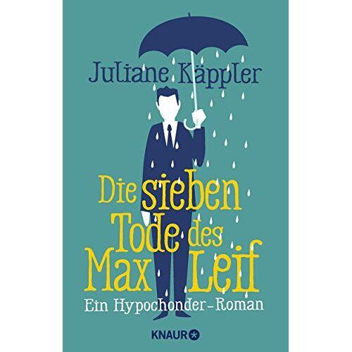 Juliane Käppler - Die sieben Tode des Max Leif: Ein Hypochonder-Roman - Preis vom 31.07.2021 04:48:47 h
