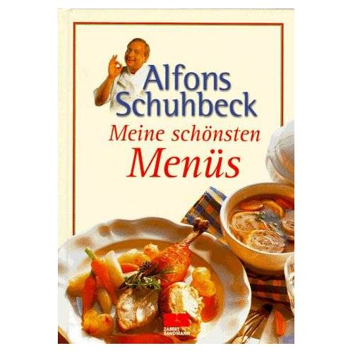 Alfons Schuhbeck - Meine schönsten Menüs - Preis vom 23.07.2021 04:48:01 h