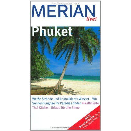Eberhard Homann - Phuket: Weiße Strände und kristallklares Wasser - wo Sonnenhungrige ihr Paradies finden. Raffinierte Thai-Küche - Urlaub für alle Sinne - Preis vom 13.06.2021 04:45:58 h