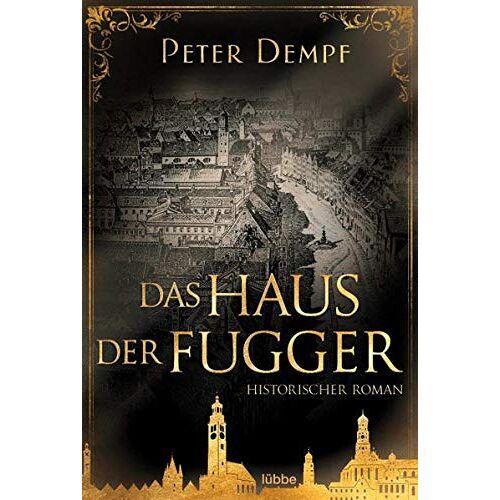 Peter Dempf - Das Haus der Fugger: Historischer Roman - Preis vom 22.06.2021 04:48:15 h