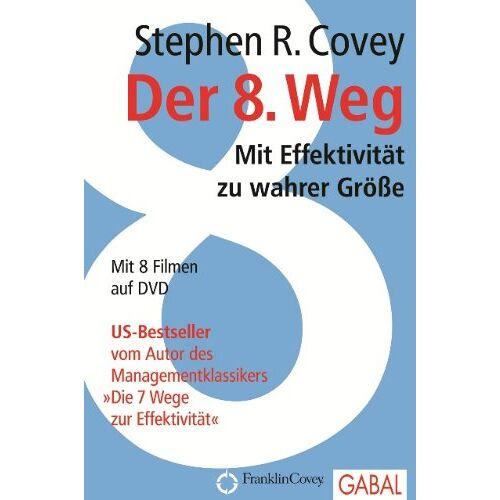 Covey, Stephen R. - Der 8. Weg: Mit Effektivität zu wahrer Größe - Preis vom 16.06.2021 04:47:02 h