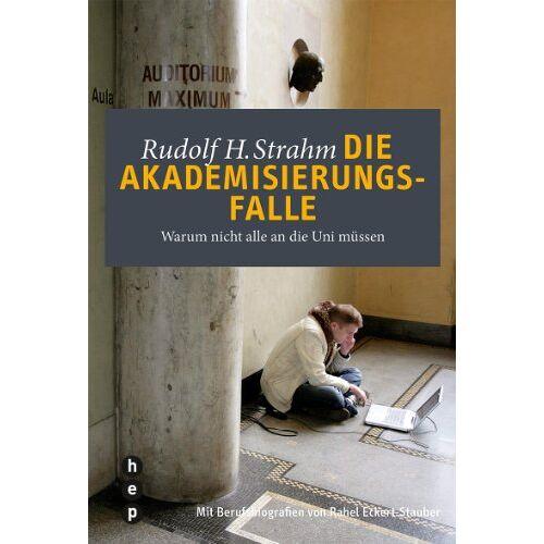 Strahm, Rudolf H. - Die Akademisierungsfalle - Preis vom 18.06.2021 04:47:54 h