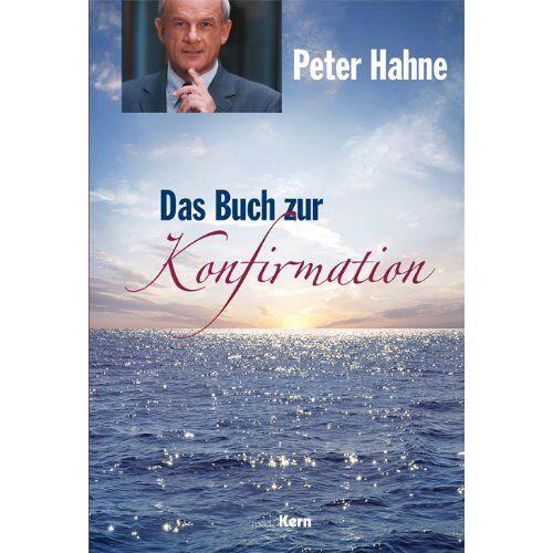 Peter Hahne - Das Buch zur Konfirmation - Preis vom 13.06.2021 04:45:58 h