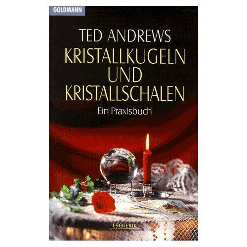 Ted Andrews - Kristallkugeln und Kristallschalen. Ein Praxisbuch. - Preis vom 25.09.2021 04:52:29 h