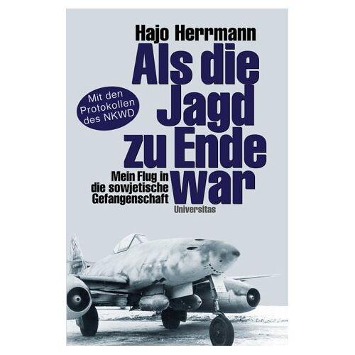 Hajo Herrmann - Als die Jagd zu Ende war: Mein Flug in die sowjetische Gefangenschaft - Preis vom 22.06.2021 04:48:15 h